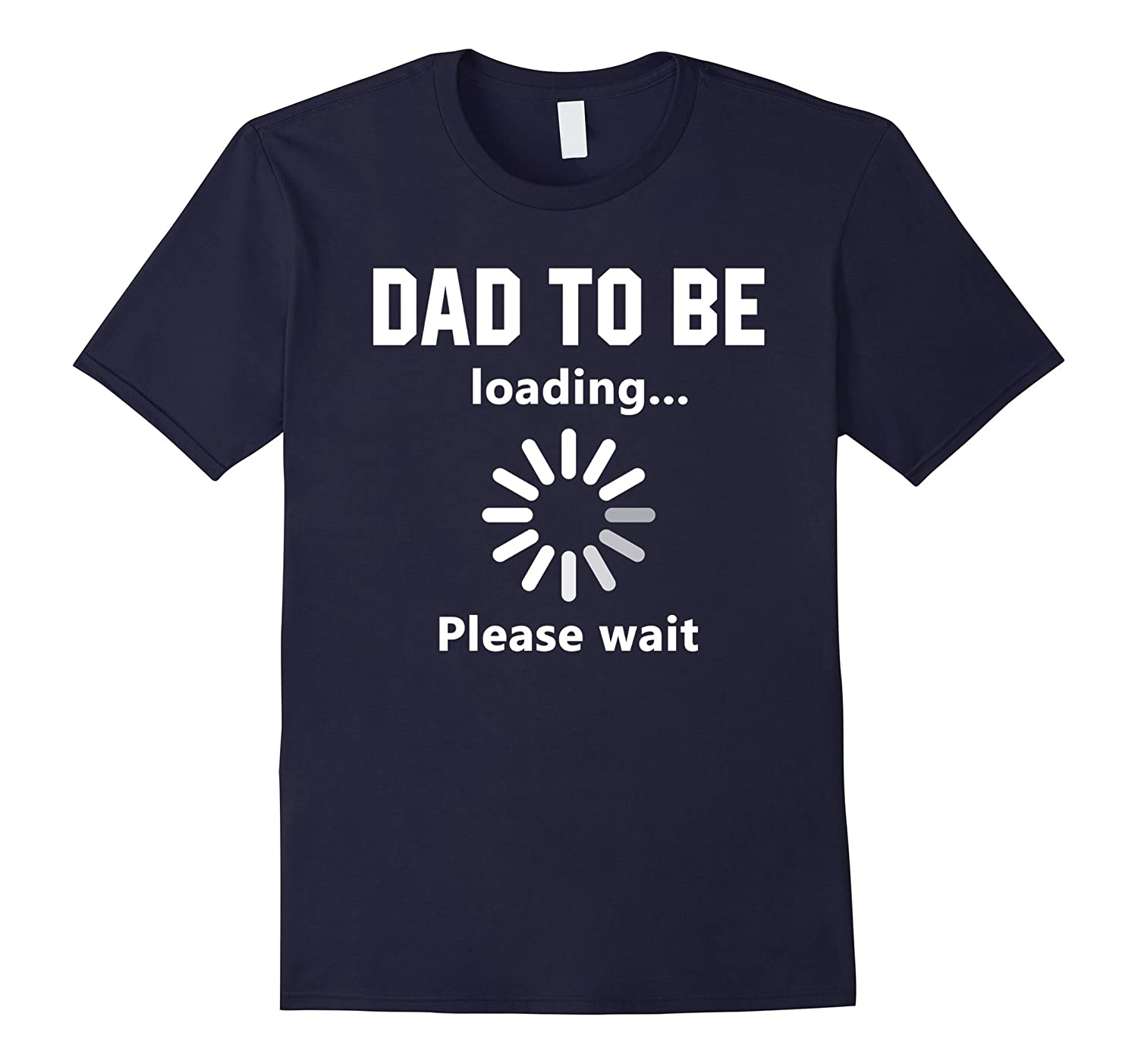 Mens Dad To Be Loading Please Wait T Shirt Gifts For Father's Day-Art