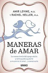 Maneras de amar: La nueva ciencia del apego adulto y cómo puede ayudarte a encontrar el amor y conservarlo (Crecimiento personal) (Spanish Edition) Kindle Edition
