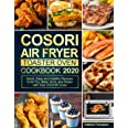 COSORI Air Fryer Toaster Oven Cookbook 2020: Quick, Easy and Healthy Recipes to Air Fry, Bake, Broil, and Roast with Your COS