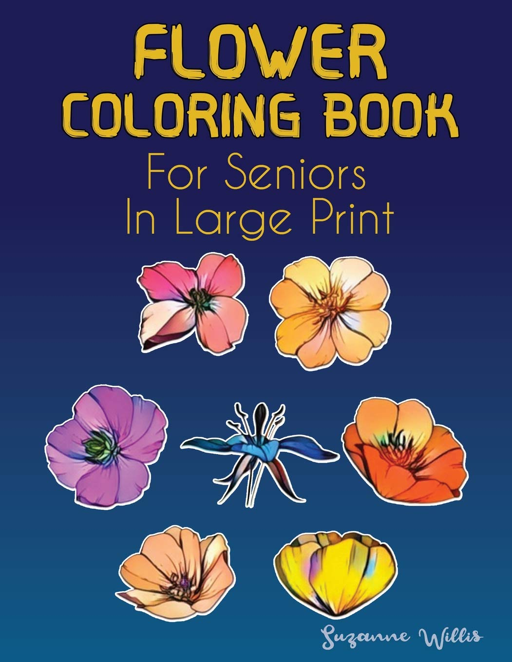 Flower Coloring Book for seniors in large print: Flower ...