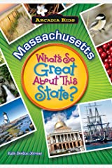 Massachusetts: What's So Great About This State? (Arcadia Kids) Paperback