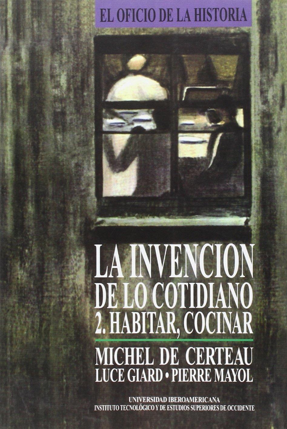 La invención de lo cotidiano 2. Habitar, cocinar: Amazon.es: Vv.Aa, Vv.Aa: Libros