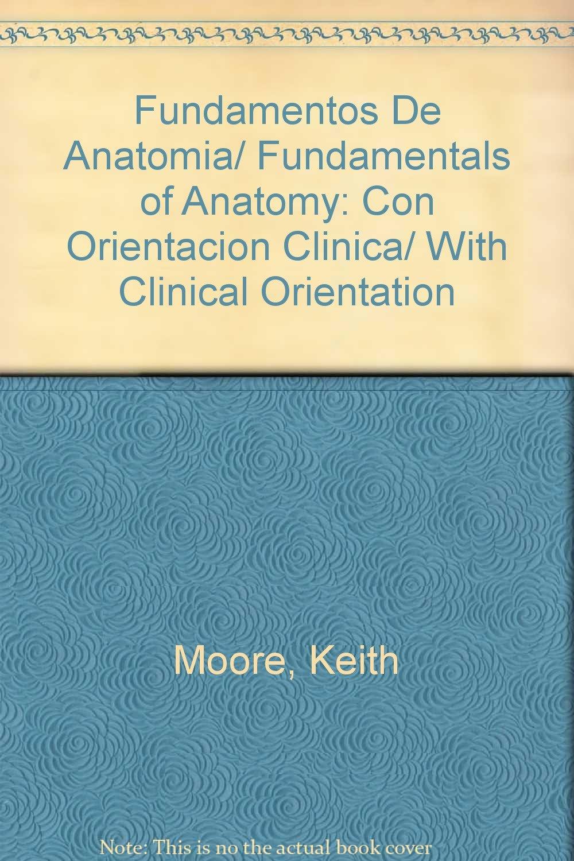 Fundamentos De Anatomia/Fundamentals of Anatomy: Con Orientacion ...