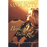 Broken on the Back Row: A Journey through Grace and Forgiveness book cover