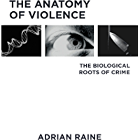 The Anatomy of Violence: The Biological Roots of Crime (English Edition)