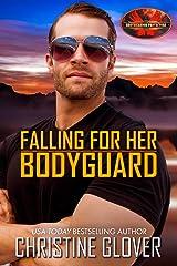 Falling for Her Bodyguard: Brotherhood Protectors World Kindle Edition