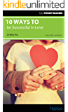 10 Ways to be Successful in Love: Pocket Readers (English Edition)