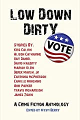 Low Down Dirty Vote: A Crime Fiction Anthology Paperback