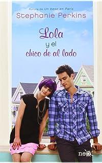 Lola y el chico de al lado (Spanish Edition)