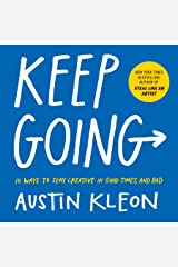 Keep Going: 10 Ways to Stay Creative in Good Times and Bad Kindle Edition