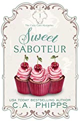 Sweet Saboteur (Cozy Cafe Mysteries Book 1) Kindle Edition