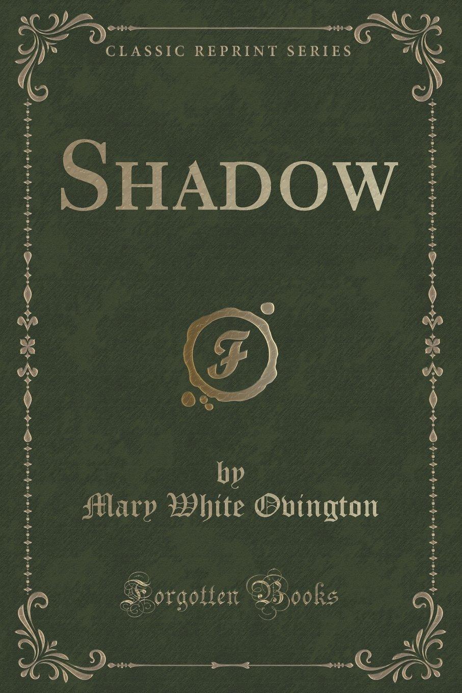 Shadow (Classic Reprint) pdf