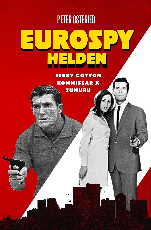 Eurospy-Helden: Jerry Cotton / Kommissar X / Sumuru