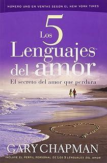 Los 5 Lenguajes Del Amor El Secreto Del Amor Que Perdura Spanish Edition