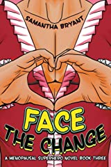 Face the Change (Menopausal Superheroes) Paperback