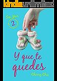 Y que te quedes (Sin Mar nº 2) (Spanish Edition)