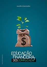 Educação Financeira : Descomplicada