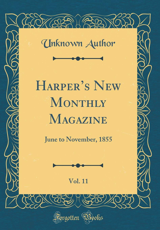 Download Harper's New Monthly Magazine, Vol. 11: June to November, 1855 (Classic Reprint) pdf epub