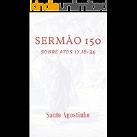 Sermão 150: Atos 17.18-34
