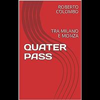 QUATER PASS: Tra Milano e Monza