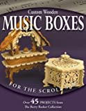 Custom Wooden Music Boxes for the Scroll
