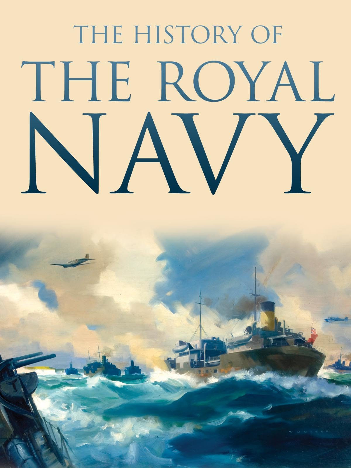 The History of The Royal Navy on Amazon Prime Video UK