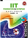 IIT Foundation & Olympiad Explorer Science- Class 6