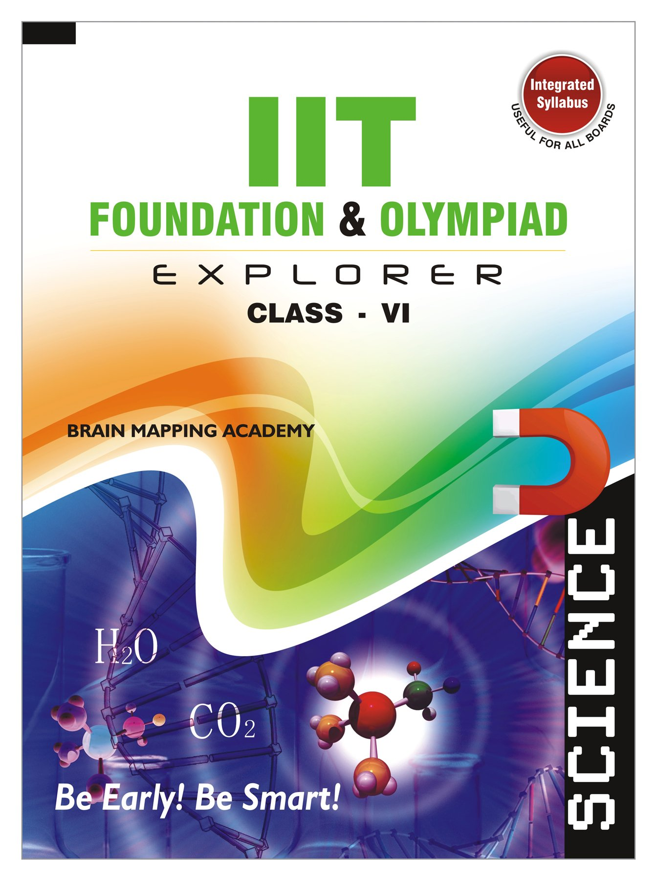 Iit Foundation & Olympiad Explorer – Science – 6-2019 Edition
