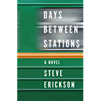 Days Between Stations: A Novel (English Edition)