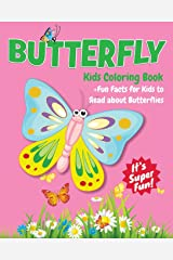 Butterfly Kids Coloring Book +Fun Facts for Kids to Read about Butterflies: Children Activity Book for Girls & Boys Age 4-8, with 30 Super Fun ... (Cool Kids Learning Animals) (Volume 17) Paperback