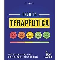 Escrita terapêutica: 100 cartas para organizar pensamentos e liberar emoções