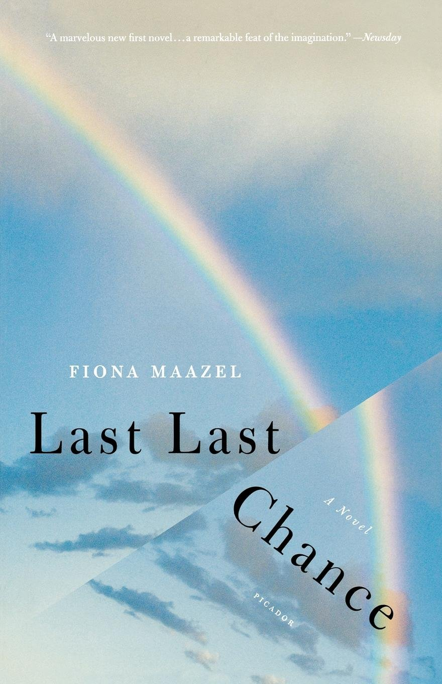 Last Last Chance: A Novel: Fiona Maazel: 9780312428310: Amazon.com ...