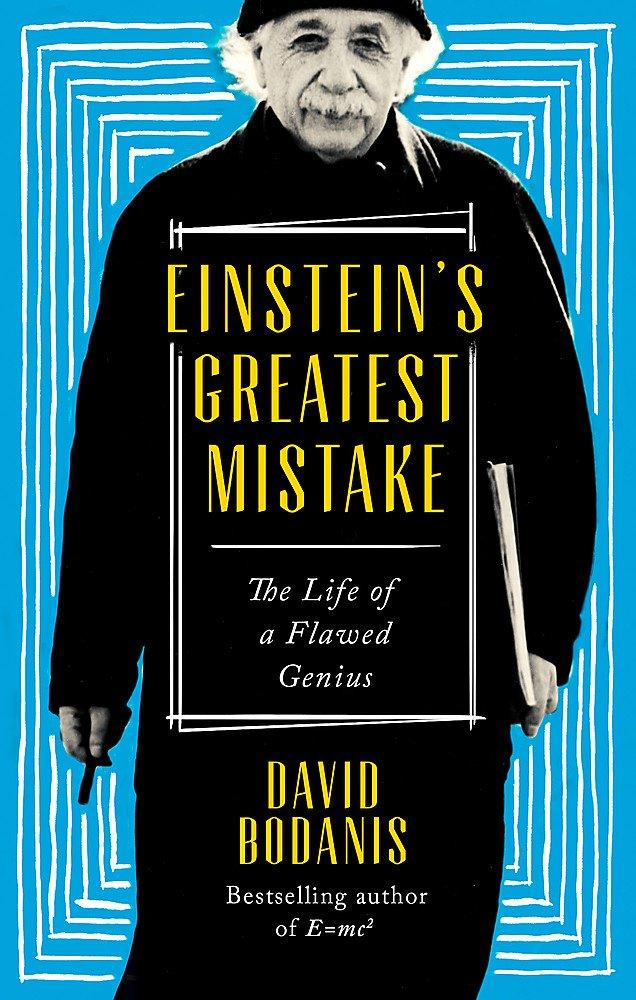 Einstein's Greatest Mistake: The Life of a Flawed Genius PDF