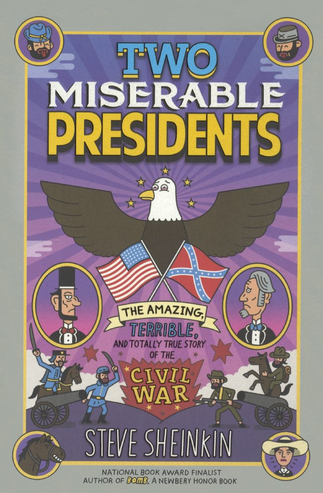 Two Miserable Presidents: Everything Your Schoolbooks Didn't Tell You About The Civil War (Turtleback School & Library Binding Edition)