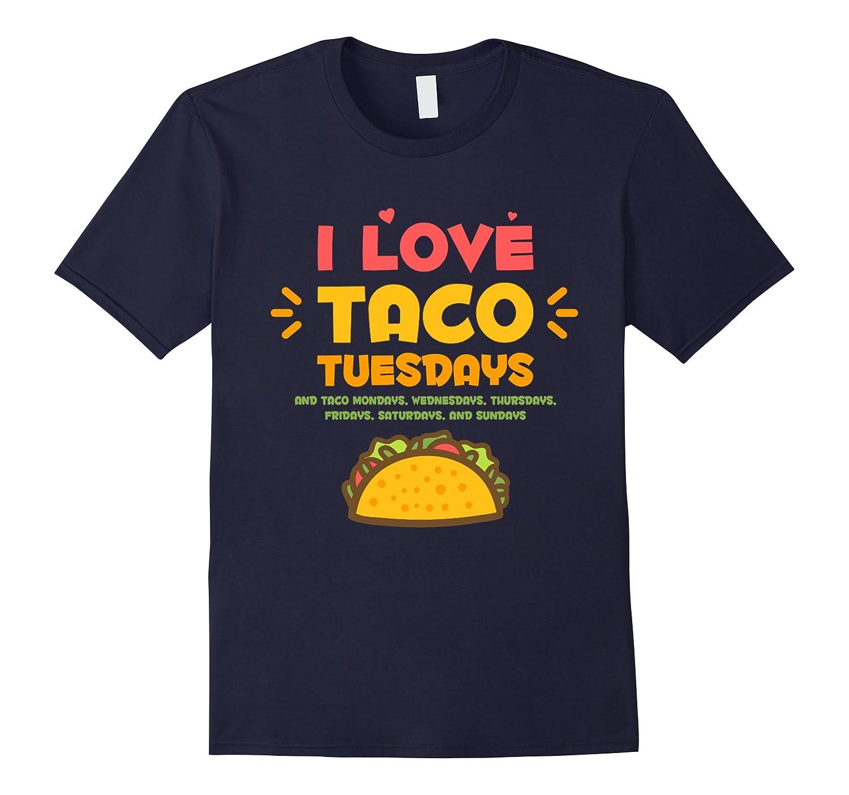 I Love Taco Tuesdays T-shirt-PL