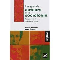 Les grands auteurs de la sociologie : Tocqueville, Marx, Durkheim, Weber