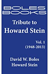 Boles Books Tribute to Howard Stein, Volume 1 (1948-2013) Kindle Edition