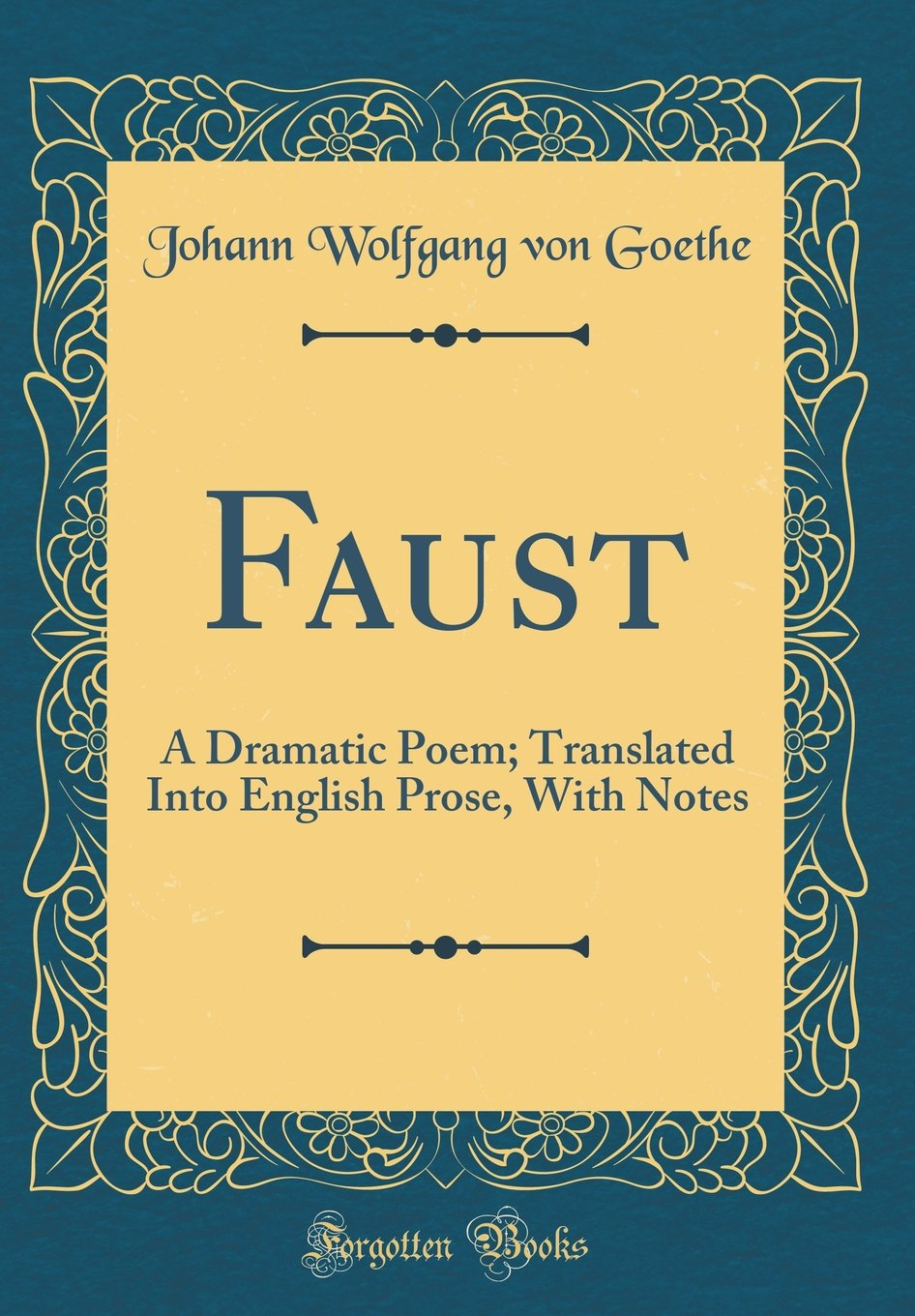 Read Online Faust: A Dramatic Poem; Translated Into English Prose, with Notes (Classic Reprint) PDF