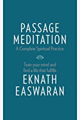Passage Meditation - A Complete Spiritual Practice: Train Your Mind and Find a Life that Fulfills (Essential Easwaran Library) Kindle Edition
