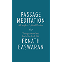 Passage Meditation - A Complete Spiritual Practice: Train Your Mind and Find a Life that Fulfills (Essential Easwaran…