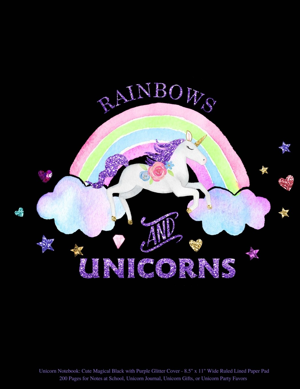 """Unicorn Notebook: Rainbows and Unicorns Cute Magical Black with Purple Glitter Cover 8.5"""" x 11"""" Wide Ruled Lined Paper Pad 200 Pages for Notes at ... Unicorn Gifts, or Unicorn Party Favors ebook"""