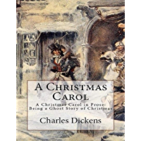 A Christmas Carol. In Prose. Being a Ghost Story of Christmas (English Edition)