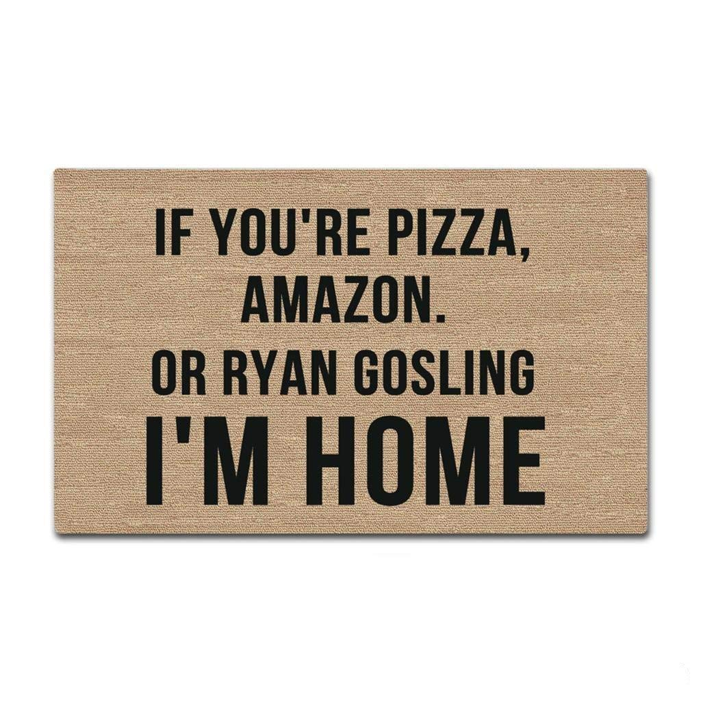 Wdskbg If Youre Pizza; Or Ryan Gosling Im Home Funny Paillasson Entrance Mat Paillassons Door Mats Inside//Outside Rubber Mat Living Room Rugs Home Decor 23.6x15.7cm