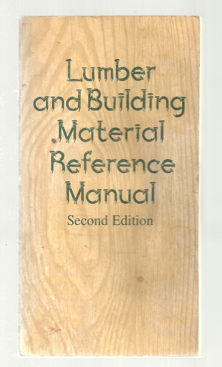 Lumber and Building Material Reference Manual Second Edition: Guy A Fowler:  Amazon.com: Books