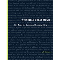 Writing a Great Movie: Key Tools for Successful Screenwriting