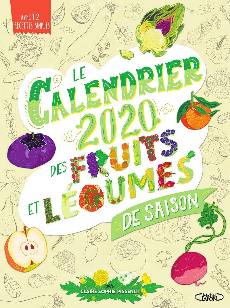 Amazon Fr Le Calendrier 2020 Des Fruits Et Legumes De Saison Pissenlit Claire Sophie Livres