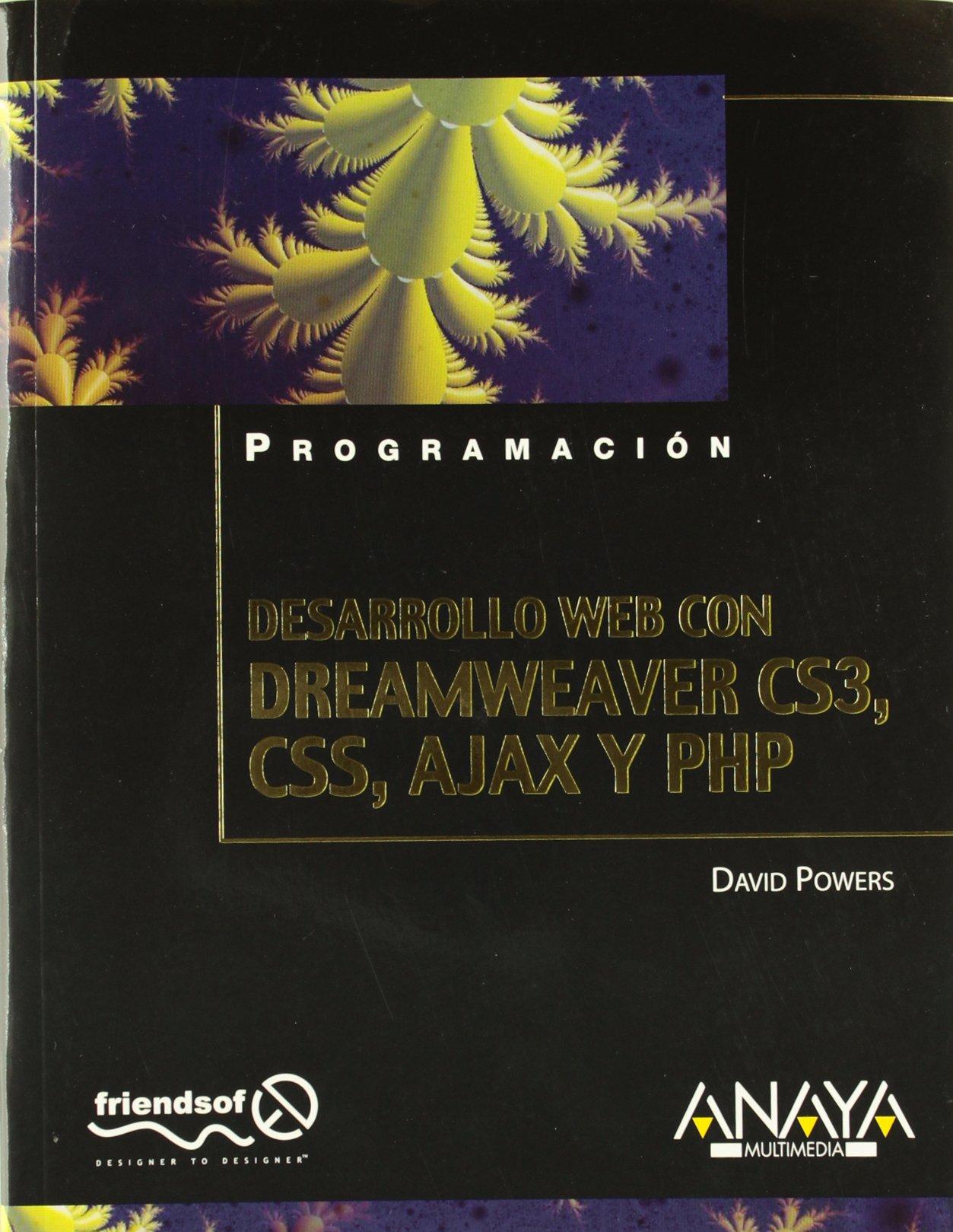 Download Desarrollo Web con Dreamweaver CS3, CSS, Ajax y PHP/ Web Development with Dreamweaver CS3, CSS, Ajax and PHP (Spanish Edition) pdf