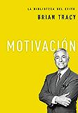Motivación (La biblioteca del éxito nº 4)