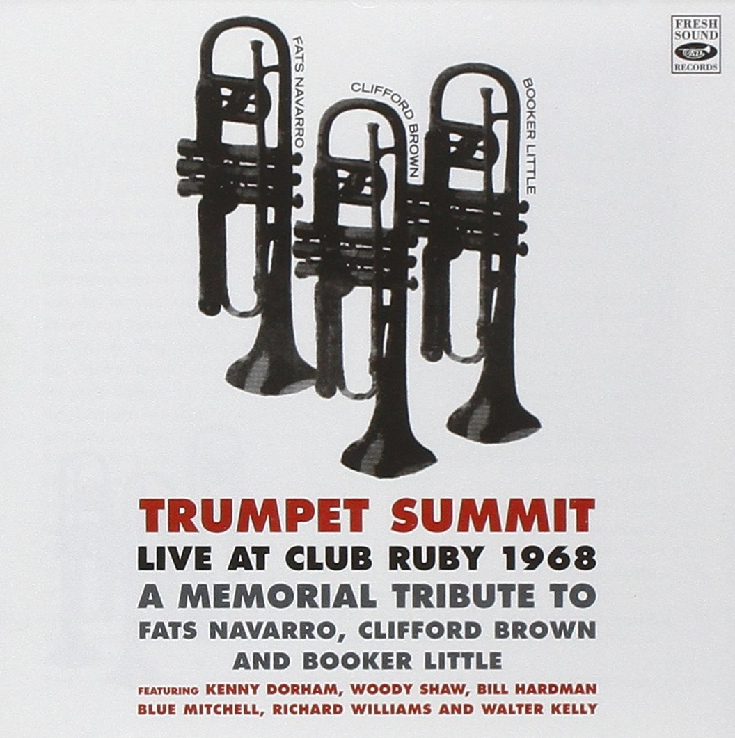 Live at Club Ruby 1968 A Memorial Tribute To Fats Navarro Clifford Brown & Booker Little by Fresh Sound Records