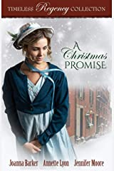 A Christmas Promise (Timeless Regency Collection Book 16) Kindle Edition